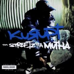 Kurupt – Tha Streetz Iz A Mutha (1999)