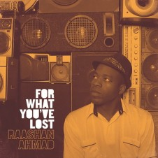 Raashan Ahmad – For What You've Lost (2017)