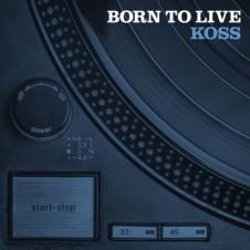 Koss – Born To Live (2017)