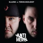 Slaine & Termanology – Anti-Hero (2017)