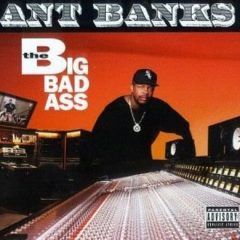 Ant Banks – The Big Badass (1994)