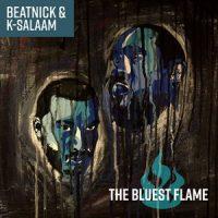 Beatnick & K-Salaam – The Bluest Flame (2017)