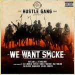 Hustle Gang – We Want Smoke (2017)