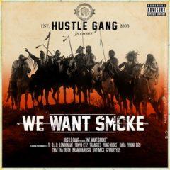 Hustle Gang – We Want Smoke (2017)