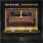Heavy Metal Kings – Black God White Devil (2017)