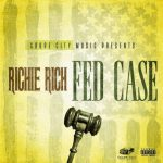 Richie Rich – Fed Case (2017)
