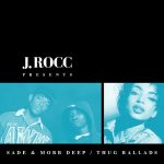 Mobb Deep & Sade – Thug Ballads (J.Rocc Presents) (2018)