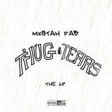 Mistah F.A.B. – Thug Tears (2018)