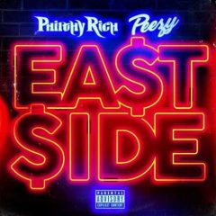 Philthy Rich & Peezy – East Side (2018)