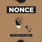 The Nonce – The Sight Of Things (Deluxe Edition) (2018)