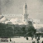 Tha God Fahim – Dreams Of Medina (2015)
