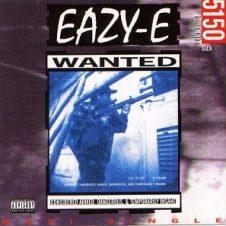 Eazy-E – 5150: Home 4 tha Sick (1992)