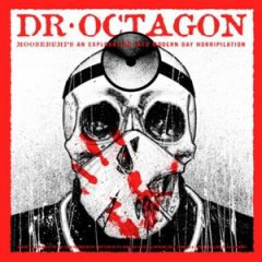 Dr. Octagon – Moosebumps: An Exploration Into Modern Day Horripilation (2018)