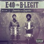 E-40 & B-Legit – Connected and Respected (2018)