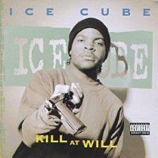 Ice Cube –  Kill At Will (1990)