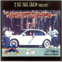 2 Of The Crew – Dankaristic Pimpshit (1997)