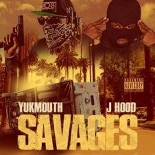 Yukmouth & J-Hood – Savages (2018)