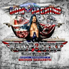Dom Pachino & Bronze Nazareth – War Poetry Pt. 2 (Poetic Justice) (2018)
