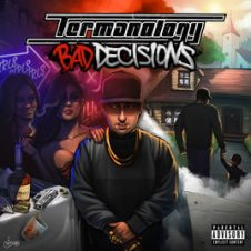 Termanology – Bad Decisions (2018)