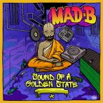 Mad B – Sound Of A Golden State (2018)