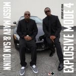 Messy Marv & San Quinn – Explosive Mode 4: Explosive As Usual (2018)