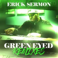 Erick Sermon – Green Eyed Remixes (2017)