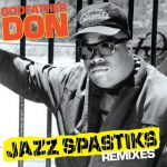 Godfather Don – Jazz Spastiks Remixes (2018)
