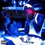 Shy Glizzy – Fully Loaded (2018)