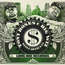 Tony Bones & Big Wiz – Still Official (2018)