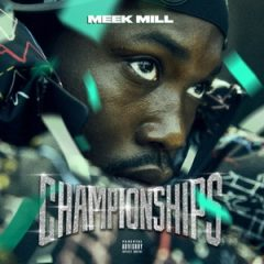 Meek Mill – Championships (2018)