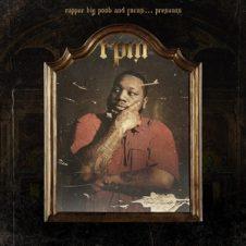 Rapper Big Pooh & Focus… – RPM (2018)