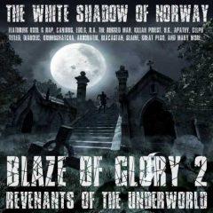The White Shadow – Blaze Of Glory 2 – Revenants Of The Underworld (2018)