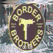 Planet Asia & Killa Kali – Border Brothers (2018)