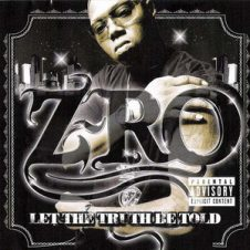 Z-Ro – Let The Truth Be Told (2005)