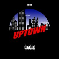 183rd & Smoke DZA – Uptown (2019)