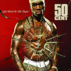 50 Cent – Get Rich or Die Tryin' (2003)