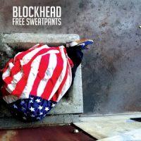 Blockhead – Free Sweatpants (2019)