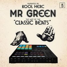 Mr. Green & DJ Kool Herc – Last Of The Classic Beats (2019)