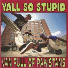 Yall So Stupid – Van Full Of Pakistans (1993)
