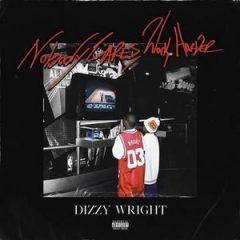Dizzy Wright – Nobody Cares, Work Harder (2019)