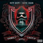 Hit-Boy & SOB X RBE – Family Not A Group (2019)