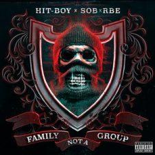 Hit-Boy & SOB X RBE – Family Not A Group (2019)