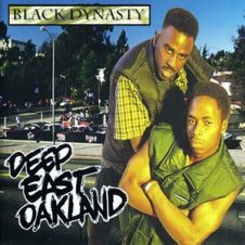 Black Dynasty – Deep East Oakland (1995)