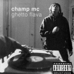 Champ MC – Ghetto Flava (1994)
