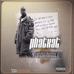 Phat Kat – The Undeniable (2004)