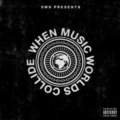 VA – SMH Presents: When Music Worlds Collide (2015)