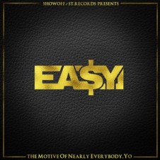 Ea$y Money – The Motive of Nearly Everybody, Yo (2015)