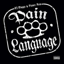 DJ Muggs & Planet Asia – Pain Language (2008)