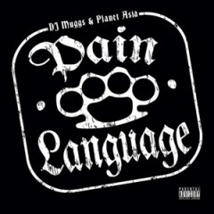 DJ Muggs & Planet Asia – Pain Language (2008)