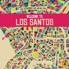The Alchemist & Oh No Present Welcome to Los Santos (2015)